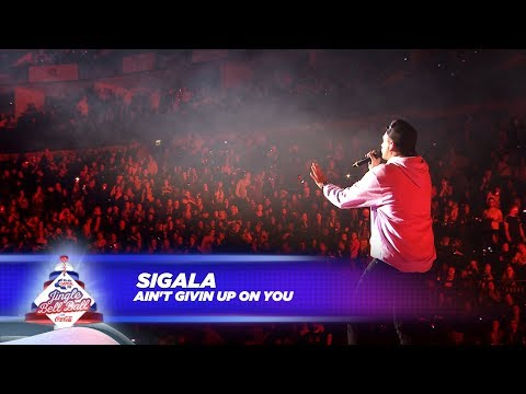 Sigala - 'Ain't Giving Up On You' - (Live At Capital's Jingle Bell Ball 2017)
