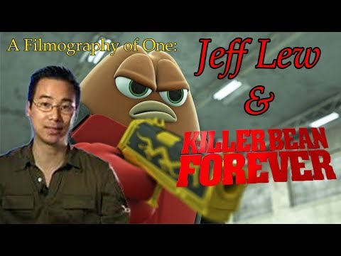 Jeff Lew And Killer Bean Forever - A Filmography Of One