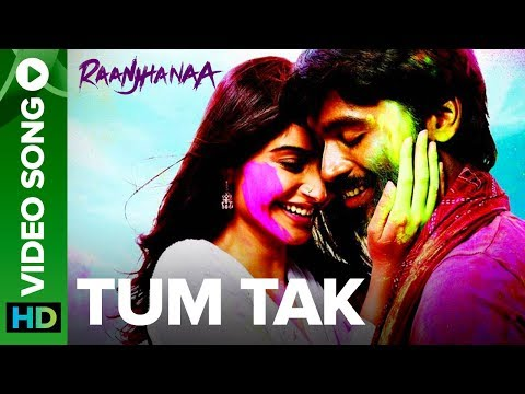 Songs - Check out the romantic track 'Tum Tak' featuring Dhanush & Sonam Kapoor from Raanjhanaa. The song is sung by Javed Ali, Keerthi Sagathia & Pooja AV & music c...
