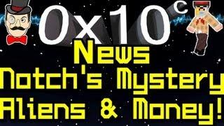 0x10c - News NOTCH'S RIDDLE , Aliens&Money Talk !