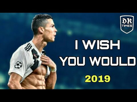 Cristiano Ronaldo • I WISH YOU WOULD -Beth Thorton • Ultimate Skills And Goals 2019 HD