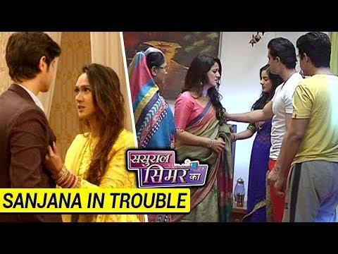 Sanjana In TROUBLE | Simar Scared For Her | Sasura