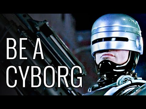 How To Be A Cyborg