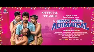 Enakku Vaaitha Adimaigal Official Teaser