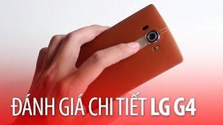 TechOne's Channel - Đánh giá chi tiết LG G4