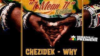 Download Lagu Chezidek - Why [I Mean It Riddim | Official Audio 2017] Mp3