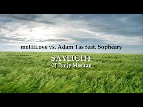 meHiLove vs. Adam Tas feat. Sopheary – Saylight (CJ Fynjy Mashup)