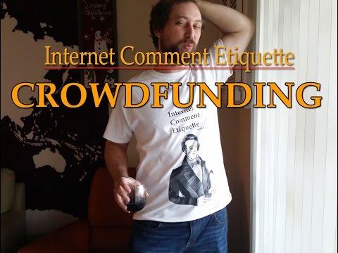 Internet Comment Etiquette: Crowd Funding