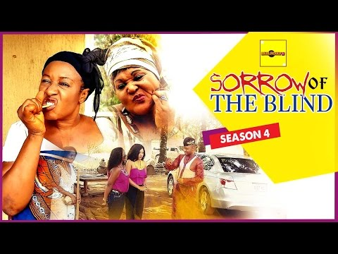 Sorrow Of The Blind 4 - Nigerian Nollywood Movies