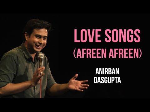 Love Songs Afreen Afreen  Anirban Dasgupta stand up comedy
