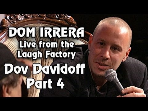 Dom Irrera Live from The Laugh Factory with Dov Davidoff, Part 4 (Comedy Podcast)