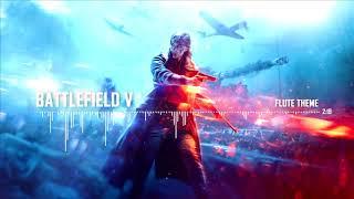 Video BATTLEFIELD V - FLUTE THEME - Menu Soundtrack MP3, 3GP, MP4, WEBM, AVI, FLV Mei 2019