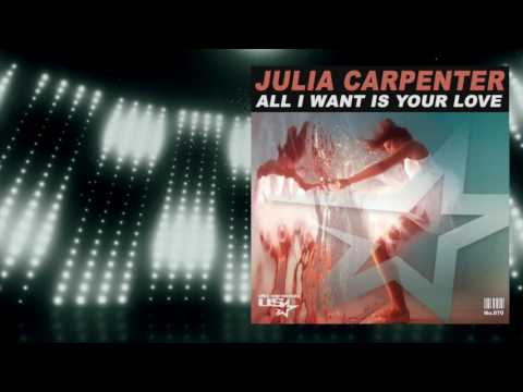 Julia Carpenter - All I Want Is Your Love (Radio Edit)