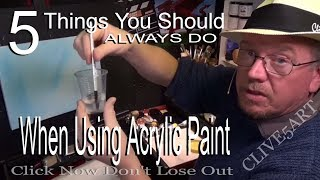 Video 5 tips you should always do when using acrylic paint,Clive5art MP3, 3GP, MP4, WEBM, AVI, FLV Juli 2019