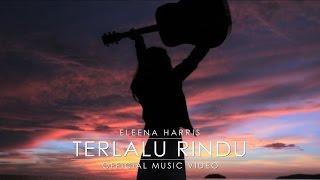 Download lagu Eleena Harris Terlalu Rindu Mp3