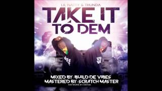 Video Lil Natty & Thunda - Take It To Dem [2016 Soca] MP3, 3GP, MP4, WEBM, AVI, FLV Oktober 2018