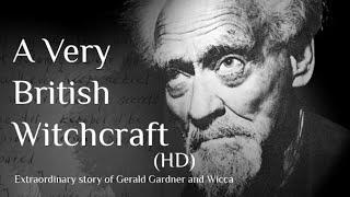 A Very British Witchcraft: Documentary on Gerald Gardner & Wicca