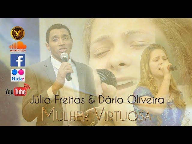 Júlia Freitas & Dário Oliveira - Mulher Virtuosa