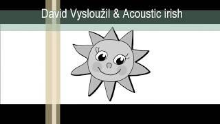 Video David Vysloužil & Acoustic Irish -  Žlutý pán