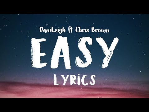 DaniLeigh - Easy (Lyrics) ft. Chris Brown