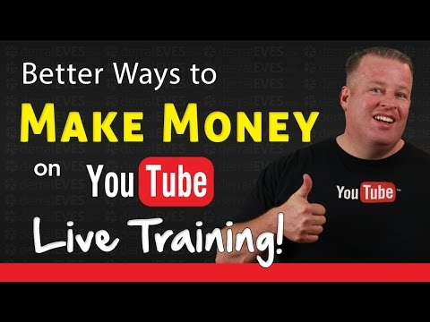 Better Ways To Make Money On YouTube