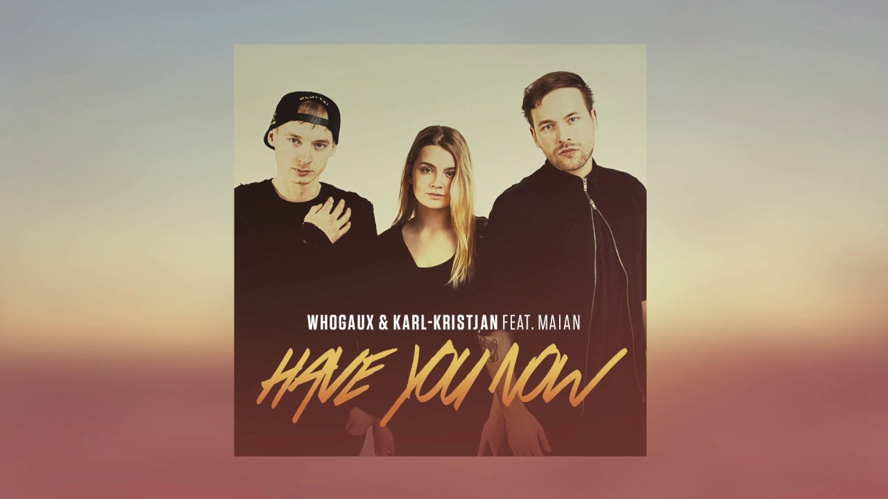Karl-Kristjan & Whogaux feat. Maian - Have You Now (Eesti NF 2017)