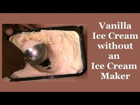 Vanilla Ice Cream Without An Ice Cream Maker | All Nigerian Recipes