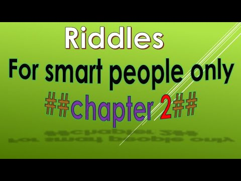 For smart people only    ##chapter 2## Riddles
