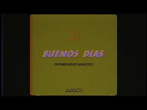 Dromedarios Mágicos - Buenos Días (Video Oficial)