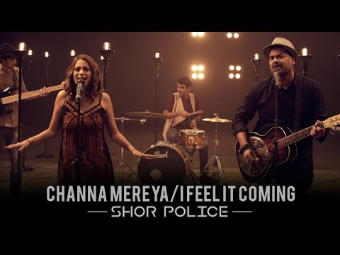 Download Channa Mereya - I Feel It Coming   Shor Police   Clinton Cerejo   Bianca Gomes hd file 3gp hd mp4 download videos