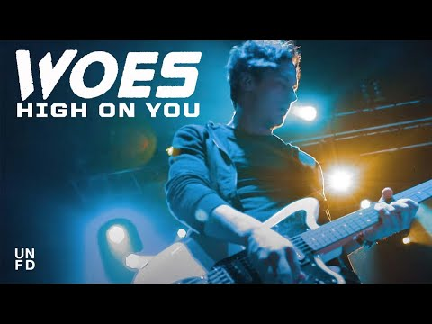 Woes - High On You [Official Music Video]