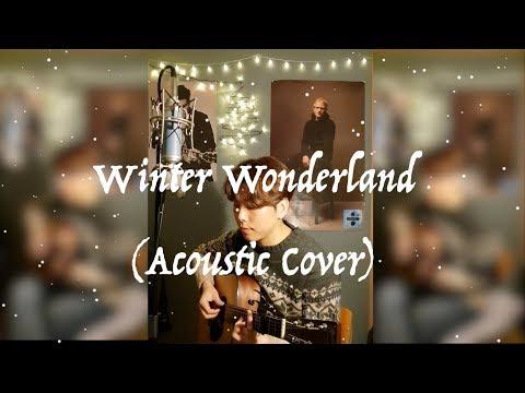 Winter Wonderland (Acoustic Cover)