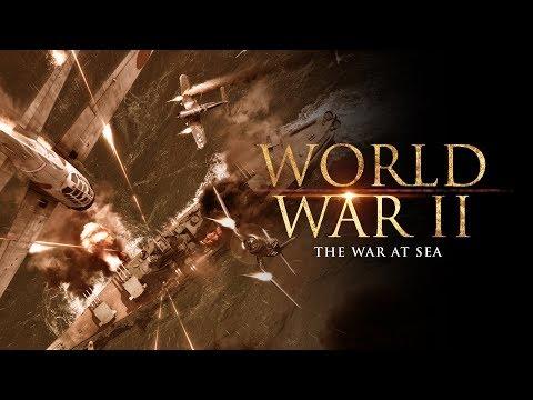 World War II: The War at Sea - Full Documentary