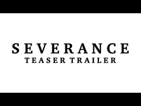 """Severance"" Short Film Teaser Trailer"