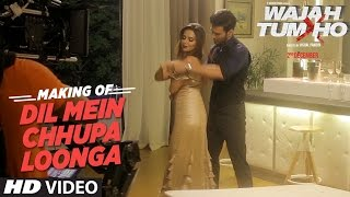 Making of Dil Mein Chhupa Loonga Video Wajah Tum Ho Sana Khan