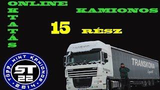 74. Online kamionsofőr oktatás kezdőknek. 15. rész
