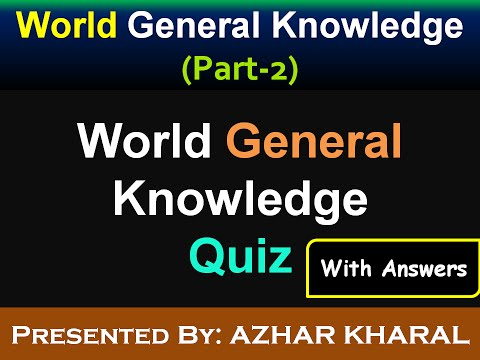 World General Knowledge (Quiz No.2) With Answers  for Exams and Tests | World solved GK