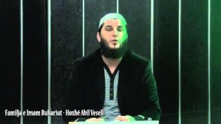 Familja e Imam Buhariut - Hoxhë Abil Veseli