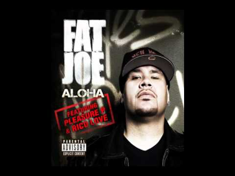 Fat Joe - Aloha Ft. Pleasure P [with Lyrics]