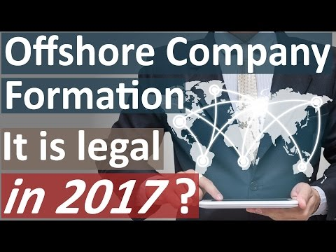 Offshore Company Formation - It is legal in 2017