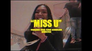 [Official Music Video] - Miss U - Vandra ft. Sam Gumilar