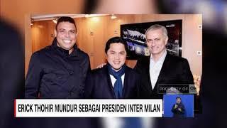 Video Erick Thohir Mundur Sebagai Presiden Inter Milan MP3, 3GP, MP4, WEBM, AVI, FLV November 2018