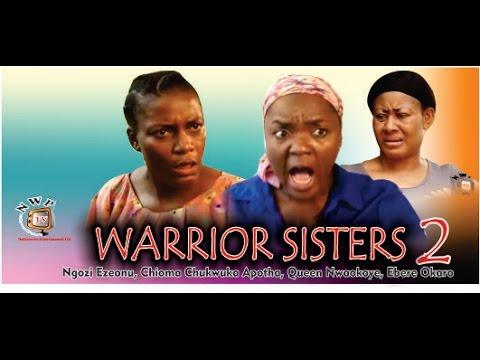 Warrior Sisters  2    - 2014 Latest Nigerian Nollywood Movie
