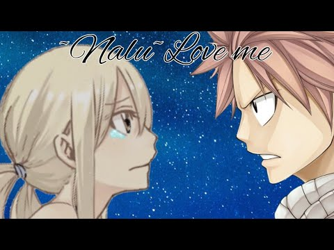 ~Nalu~Love Me [Part 1]