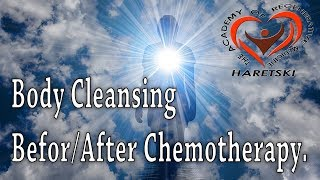 Body Cleansing Befor/After Chemotherapy. Aliaksandr Haretski.