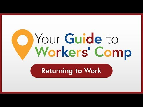 Returning to Work | Your Guide to Workers' Comp