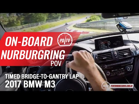 2017 BMW M3 POV Nurburgring lap – Bridge to Gantry (with traffic)