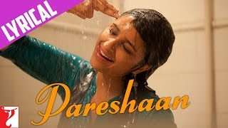 Pareshaan - Full Song with Lyrics - Ishaqzaade