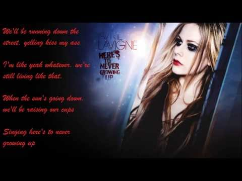 Avril Lavigne - Here's To Never Growing Up [Explicit Version] (Lyrics)