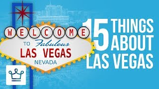 Video 15 Things You Didn't Know About Las Vegas MP3, 3GP, MP4, WEBM, AVI, FLV Agustus 2018
